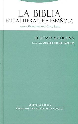 La Biblia en la literatura española III: Edad Moderna (La Dicha de Enmudecer) por Gregorio Del Olmo Lete