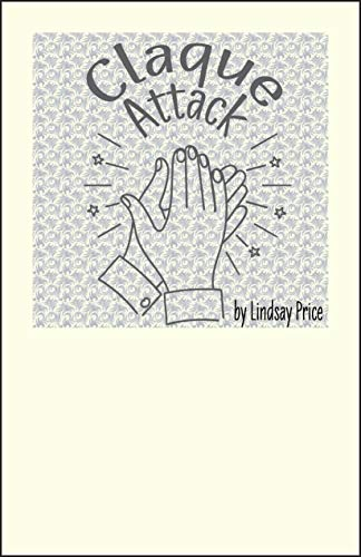Claque Attack: a clapping contemplation on the nature of applause (English Edition)