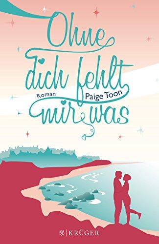 Buchseite und Rezensionen zu 'Ohne dich fehlt mir was: Roman' von Paige Toon