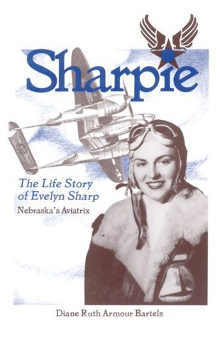 sharpie-the-life-story-of-evelyn-sharp-nebraskas-aviatrix-first-edition-by-bartels-diane-ruth-armour