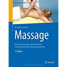 Massage: Klassische Massage, Querfriktionen, Funktionsmassage, Faszienbehandlung (Physiotherapie Basics)