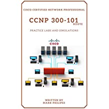 CCNP 300-101 IMPLEMENTING CISCO IP ROUTING PRΑCTICE LΑBS ΑND SIMULΑTIONS (English Edition)