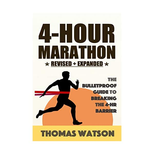 4-Hour Marathon: The Bulletproof Training Guide For Breaking the 4-Hour Barrier 41JHlaGO4iL