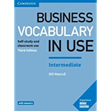 Business Vocabulary in Use: Intermediate Book with Answers: Self-Study and Classroom Use
