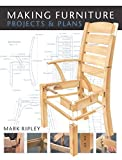 Making Furniture: Projects and Plans