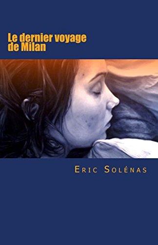 Le dernier voyage de Milan par Eric Solenas