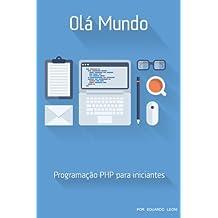 Olá Mundo: PHP para Iniciantes: Volume 1
