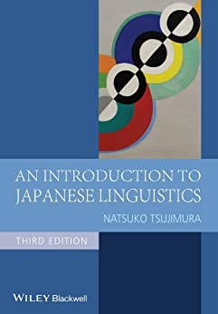 An Introduction to Japanese Linguistics (Blackwell Textbooks in Linguistics) von [Tsujimura, Natsuko]