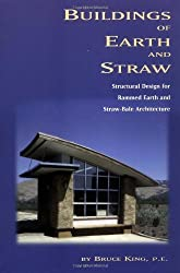 Buildings of Earth and Straw: Structural Design for Rammed Earth and Straw Bale Architecture: 19 by Bruce King (1990-01-01)