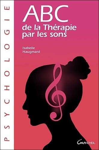 ABC de la thérapie par les sons par Isabelle Haugmard