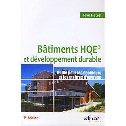 Bâtiments HQE et développement durable : Guide pour les décideurs et les maîtres d'ouvrage