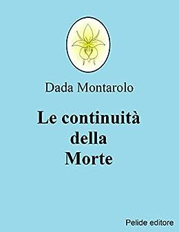 Le continuità della Morte: Omaggio a José Saramago di [Montarolo, Dada]