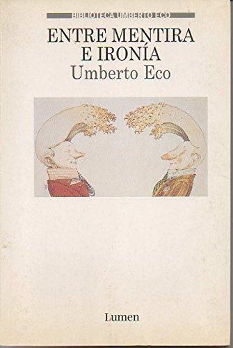 Entre mentira e ironía (BIBLIOTECA UMBERTO ECO) por Umberto Eco
