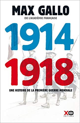 1914 - 1918 Edition intégrale par Max Gallo
