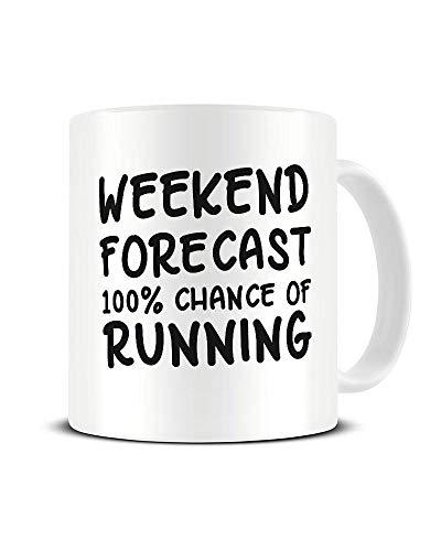 Funky NE Ltd Kaffeebecher, Motiv: Weekend Forecast - 100% Chance of Running - Runner - Keramik - tolle Geschenkidee