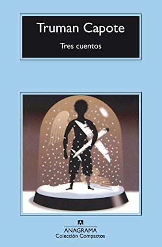 Tres cuentos. un recuerdo navideño. una navidad. el invitado del día (compactos anagrama) EPUB Descargar gratis!