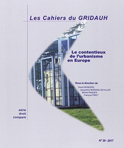 Les Cahiers du GRIDAUH, N° 30/2016 : Le contentieux de l'urbanisme en Europe par GRIDAUH