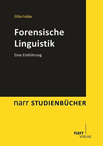 Forensische Linguistik: Eine Einführung (narr studienbücher)