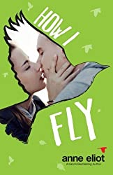 How I Fly (How I Fall Series) by Anne Eliot (2015-01-02)