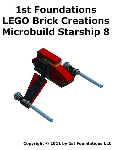 1st Foundations LEGO Brick Creations - Instructions for Microbuild Starship Eight (Microbuild Starships Book 8) (English Edition) (Fighter Space Lego)