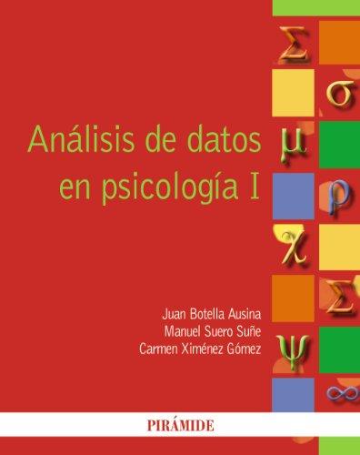 Análisis de datos en psicología I: 1 por Juan Botella Ausina