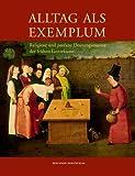 Alltag als Exemplum: Religiöse und profane Deutungsmuster der frühen Genrekunst