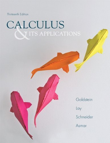 Calculus & Its Applications (13th Edition) 13th by Goldstein, Larry J., Lay, David C., Schneider, David I., Asm (2013) Hardcover