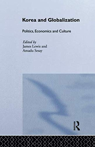 Korea and Globalization: Politics, Economics and Culture