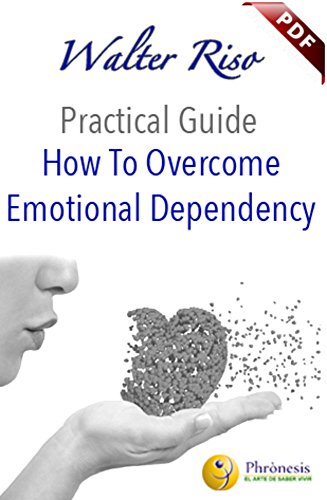 How to Overcome Emotional Dependency (Practical Guide Book 2) (English Edition)