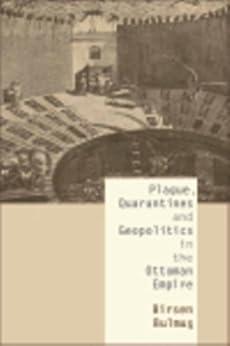 Plague, Quarantines And Geopolitics In The Ottoman Empire por Birsen Bulmus epub