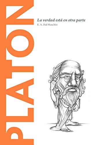 Platón: La verdad está en otra parte (Descubrir la Filosofía nº 3) por Eduardo Acín dal Maschio