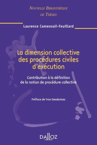 La dimension collective des procédures civiles d'exécution. Volume 73: Contribution à la définition de la notion de procédure collective