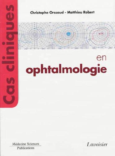 Cas cliniques en ophtalmologie