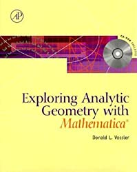 Exploring Analytical Geometry with Mathematica by Donald L. Vossler (1999-10-22)