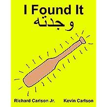 I Found It : Children's Picture Book English-Arabic (Bilingual Edition) (www.rich.center) (English Edition)