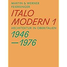 Italomodern 1: Architektur in Oberitalien 1946–1976