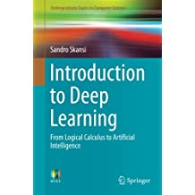 Introduction to Deep Learning: From Logical Calculus to Artificial Intelligence (Undergraduate Topics in Computer Science)