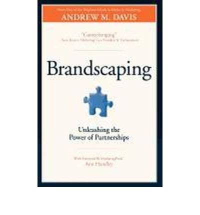 [( Brandscaping: Unleashing the Power of Partnerships )] [by: Andrew M. Davis] [Aug-2012]