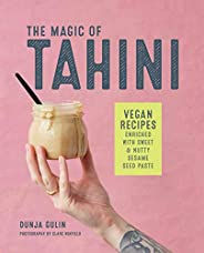 The Magic of Tahini: Vegan Recipes Enriched with Sweet & Nutty Sesame Seed P