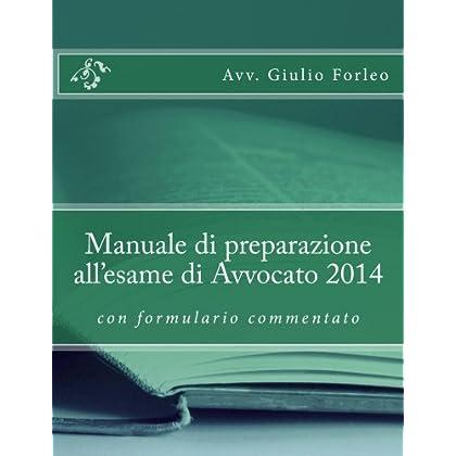 Manuale Di Preparazione All'esame Di Avvocato 2014