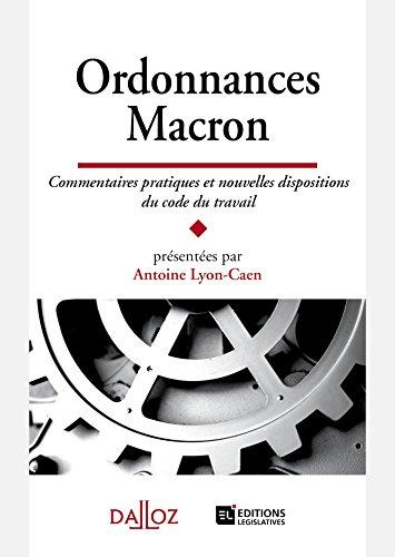 Ordonnances Macron. Commentaires pratiques et nouvelles dispositions du code du travail - Nouveauté