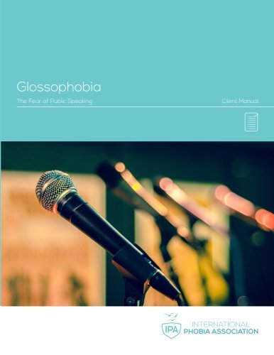 IPA Glossophobia Client Manual: Fear of Public Speaking: Volume 2 (IPA Phobia Manuals) por Ms Corrie Anna Ackland