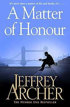 A Matter of Honour (English Edition) van [Archer, Jeffrey]