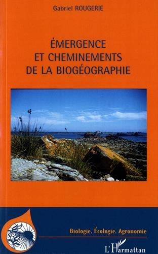 Emergence et cheminements de la biogéographie par Gabriel Rougerie