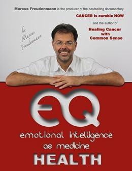 """""""EQ HEALTH"""" Emotional Intelligence as Medicine (EQ academy Book 1) (English Edition) par [Freudenmann, Marcus]"""