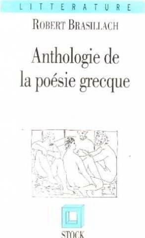 Anthologie de la poésie grecque par Robert Brasillach