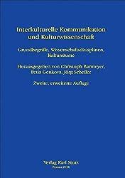 Interkulturelle Kommunikation und Kulturwissenschaft: Grundbegriffe, Wissenschaftsdisziplinen, Kulturräume