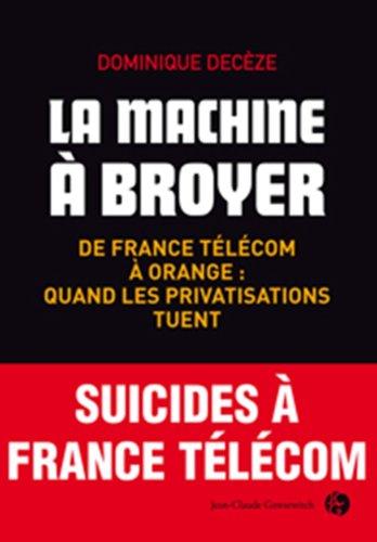 la-machine-a-broyer-de-france-telecom-a-orange-quand-les-privatisations-tuent