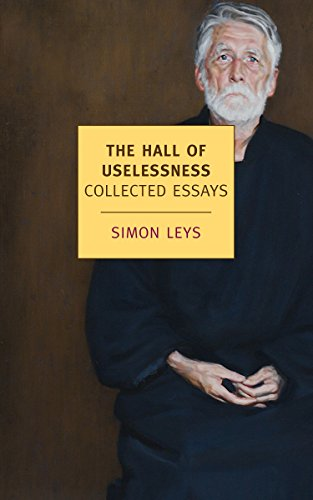 The Hall of Uselessness: Collected Essays (Nyrb Classics) por Simon Leys