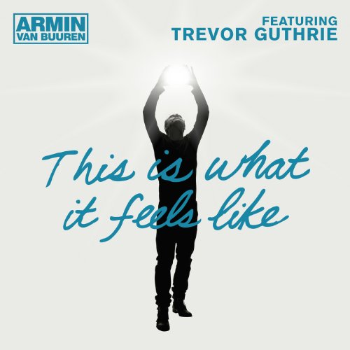 This Is What It Feels Like [feat. Trevor Guthrie]